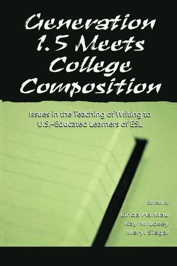 Generation 1.5 Meets College Composition Issues in the Teaching of Writing To U.S.-Educated Learners of ESL book cover