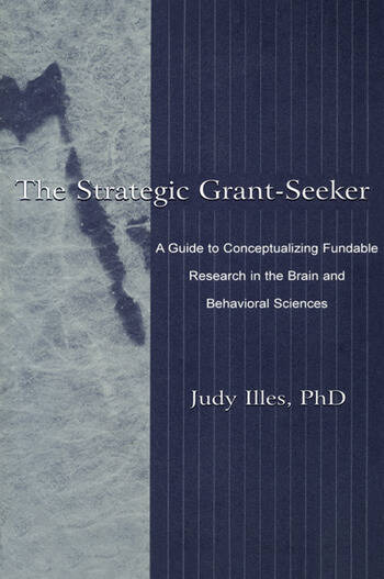 The Strategic Grant-seeker A Guide To Conceptualizing Fundable Research in the Brain and Behavioral Sciences book cover