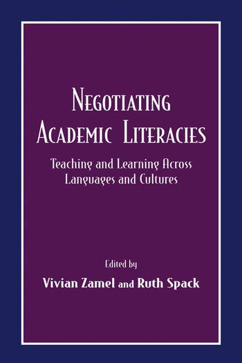 Negotiating Academic Literacies Teaching and Learning Across Languages and Cultures book cover