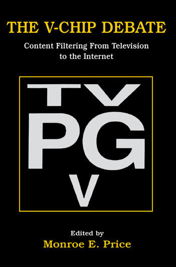 The V-chip Debate Content Filtering From Television To the Internet book cover