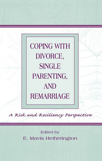 Coping With Divorce, Single Parenting, and Remarriage A Risk and Resiliency Perspective book cover