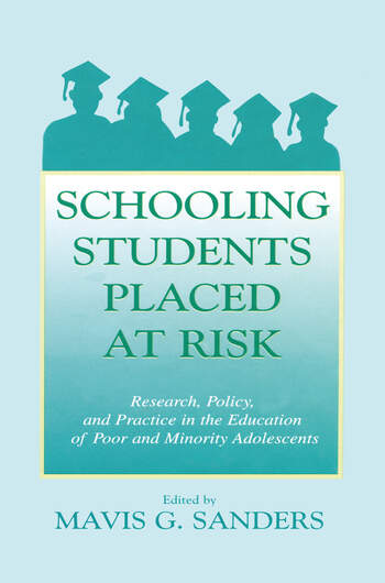 Schooling Students Placed at Risk Research, Policy, and Practice in the Education of Poor and Minority Adolescents book cover