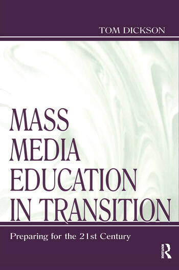 Mass Media Education in Transition Preparing for the 21st Century book cover