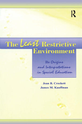 The Least Restrictive Environment Its Origins and interpretations in Special Education book cover
