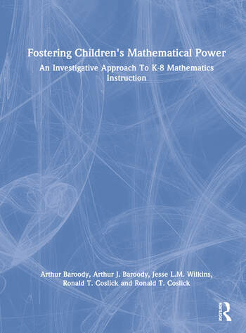 Fostering Children's Mathematical Power An Investigative Approach To K-8 Mathematics Instruction book cover