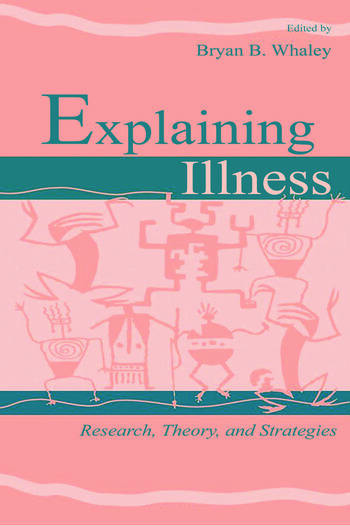 Explaining Illness Research, Theory, and Strategies book cover