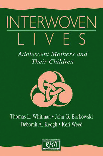 Interwoven Lives Adolescent Mothers and Their Children book cover