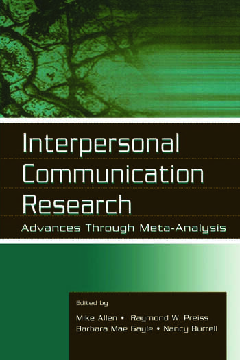 Interpersonal Communication Research Advances Through Meta-analysis book cover