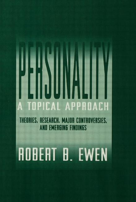 Personality: A Topical Approach Theories, Research, Major Controversies, and Emerging Findings book cover