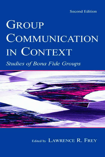 Group Communication in Context Studies of Bona Fide Groups book cover