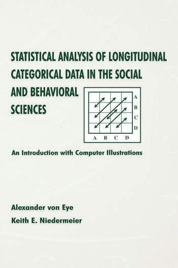 Statistical Analysis of Longitudinal Categorical Data in the Social and Behavioral Sciences An introduction With Computer Illustrations book cover