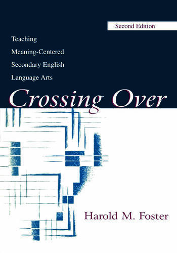 Crossing Over Teaching Meaning-centered Secondary English Language Arts book cover