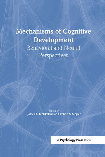 Mechanisms of Cognitive Development Behavioral and Neural Perspectives book cover