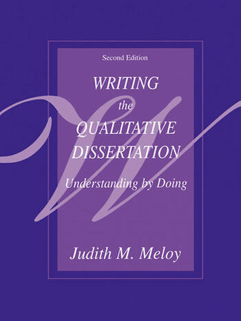 Writing the Qualitative Dissertation Understanding by Doing book cover