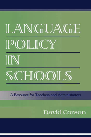 Language Policy in Schools A Resource for Teachers and Administrators book cover