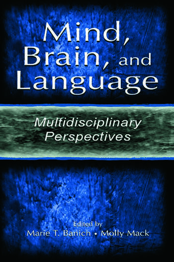 Mind, Brain, and Language Multidisciplinary Perspectives book cover