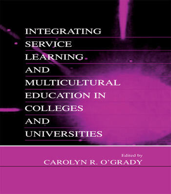 Integrating Service Learning and Multicultural Education in Colleges and Universities book cover