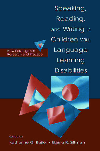 Speaking, Reading, and Writing in Children With Language Learning Disabilities New Paradigms in Research and Practice book cover