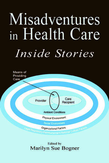 Misadventures in Health Care Inside Stories book cover