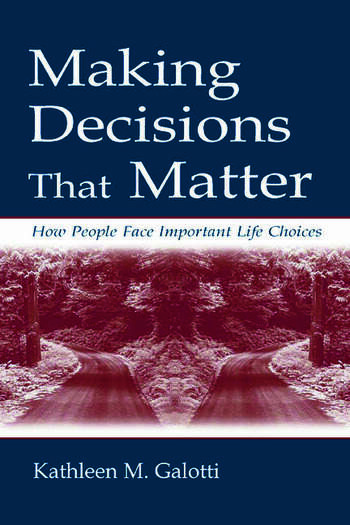 Making Decisions That Matter How People Face Important Life Choices book cover