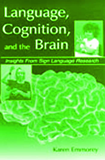 Language, Cognition, and the Brain Insights From Sign Language Research book cover