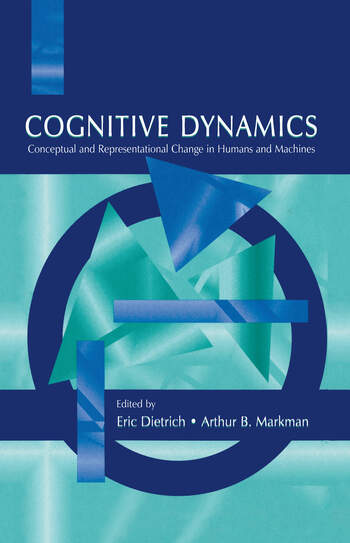 Cognitive Dynamics Conceptual and Representational Change in Humans and Machines book cover