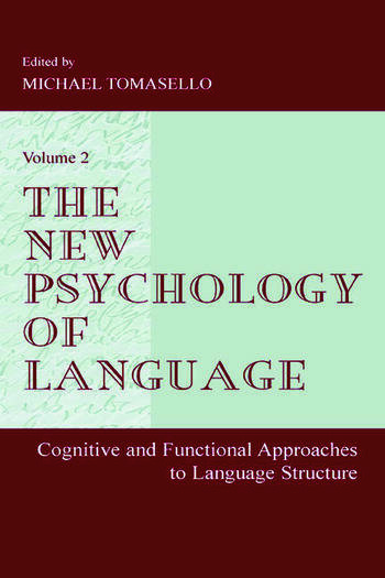 The New Psychology of Language Cognitive and Functional Approaches To Language Structure, Volume II book cover