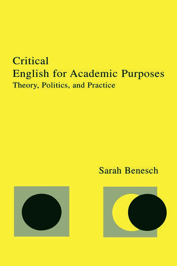 Critical English for Academic Purposes Theory, Politics, and Practice book cover