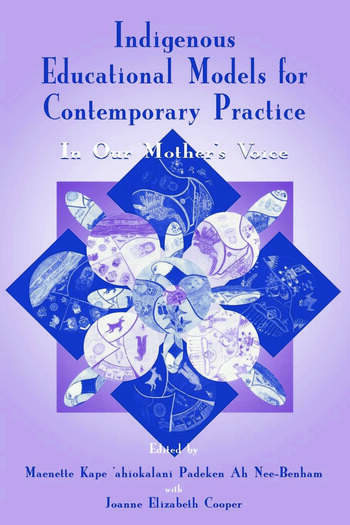 Indigenous Educational Models for Contemporary Practice In Our Mother's Voice book cover