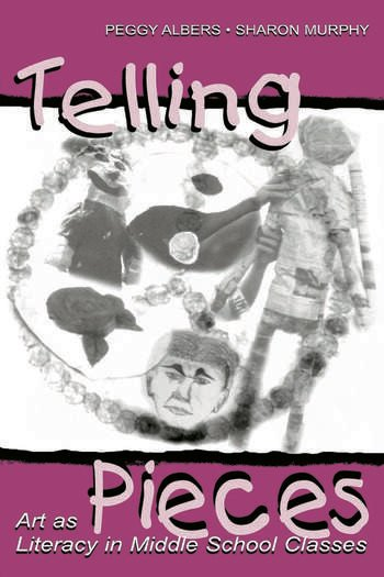 Telling Pieces Art As Literacy in Middle School Classes book cover