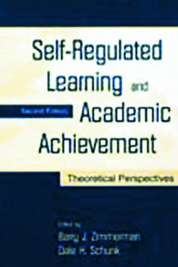 Self-Regulated Learning and Academic Achievement Theoretical Perspectives book cover