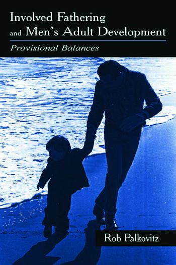 Involved Fathering and Men's Adult Development Provisional Balances book cover