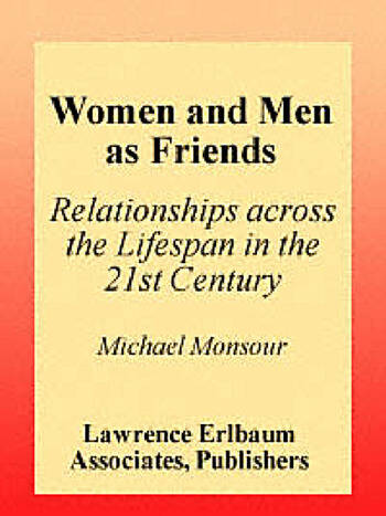Women and Men As Friends Relationships Across the Life Span in the 21st Century book cover