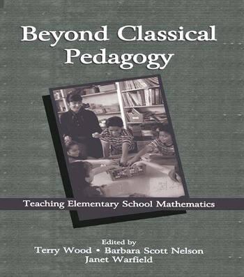 Beyond Classical Pedagogy: Teaching Elementary School Mathematics