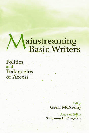 Mainstreaming Basic Writers Politics and Pedagogies of Access book cover