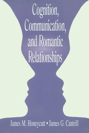 Cognition, Communication, and Romantic Relationships book cover