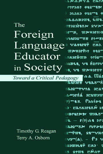The Foreign Language Educator in Society Toward A Critical Pedagogy book cover