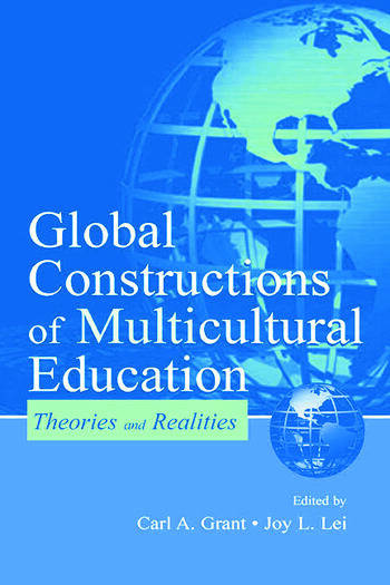 Global Constructions of Multicultural Education Theories and Realities book cover