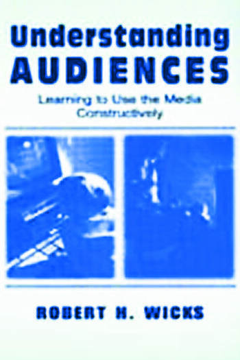 Understanding Audiences Learning To Use the Media Constructively book cover