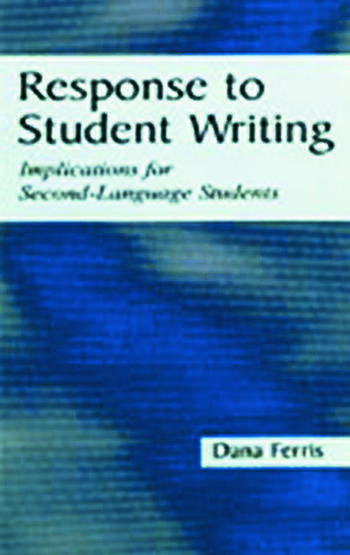 Response To Student Writing Implications for Second Language Students book cover