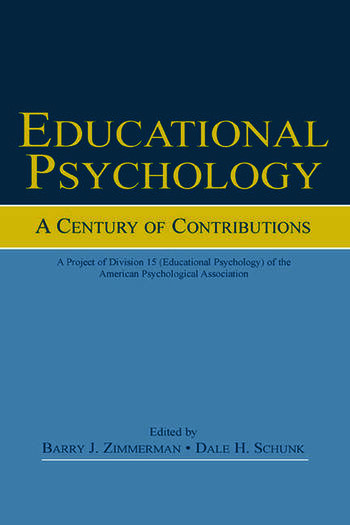 Educational Psychology A Century of Contributions: A Project of Division 15 (educational Psychology) of the American Psychological Society book cover