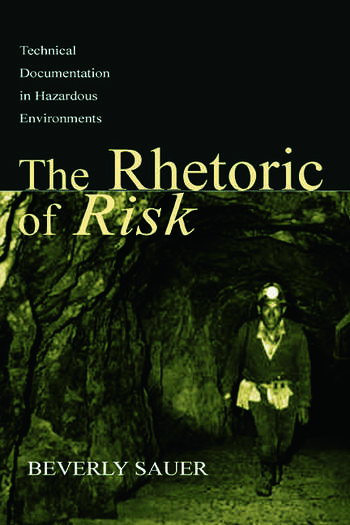The Rhetoric of Risk Technical Documentation in Hazardous Environments book cover