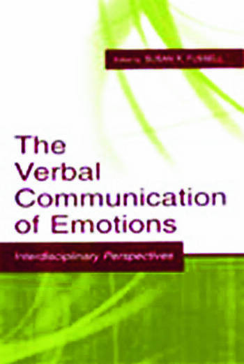 The Verbal Communication of Emotions Interdisciplinary Perspectives book cover