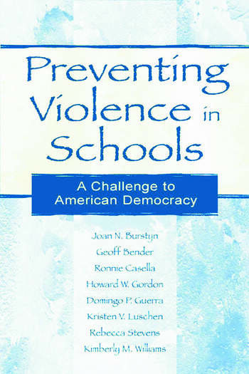 Preventing Violence in Schools A Challenge To American Democracy book cover
