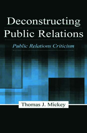 Deconstructing Public Relations Public Relations Criticism book cover