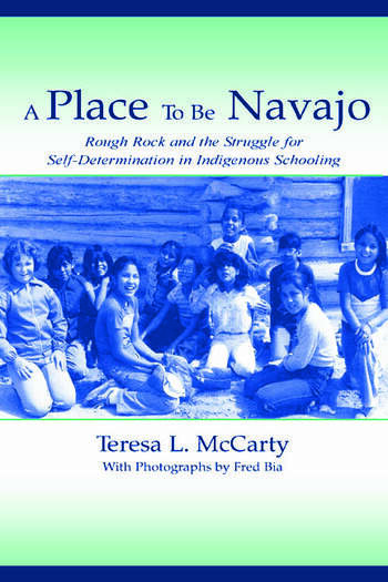 A Place to Be Navajo Rough Rock and the Struggle for Self-Determination in Indigenous Schooling book cover