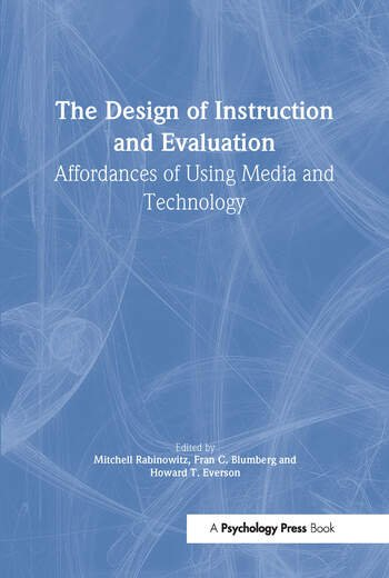 The Design of Instruction and Evaluation Affordances of Using Media and Technology book cover