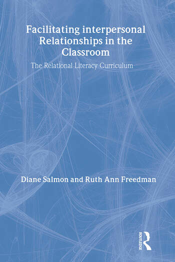 Facilitating interpersonal Relationships in the Classroom The Relational Literacy Curriculum book cover