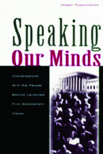 Speaking Our Minds Conversations With the People Behind Landmark First Amendment Cases book cover