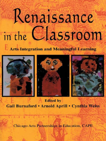 Renaissance in the Classroom Arts Integration and Meaningful Learning book cover